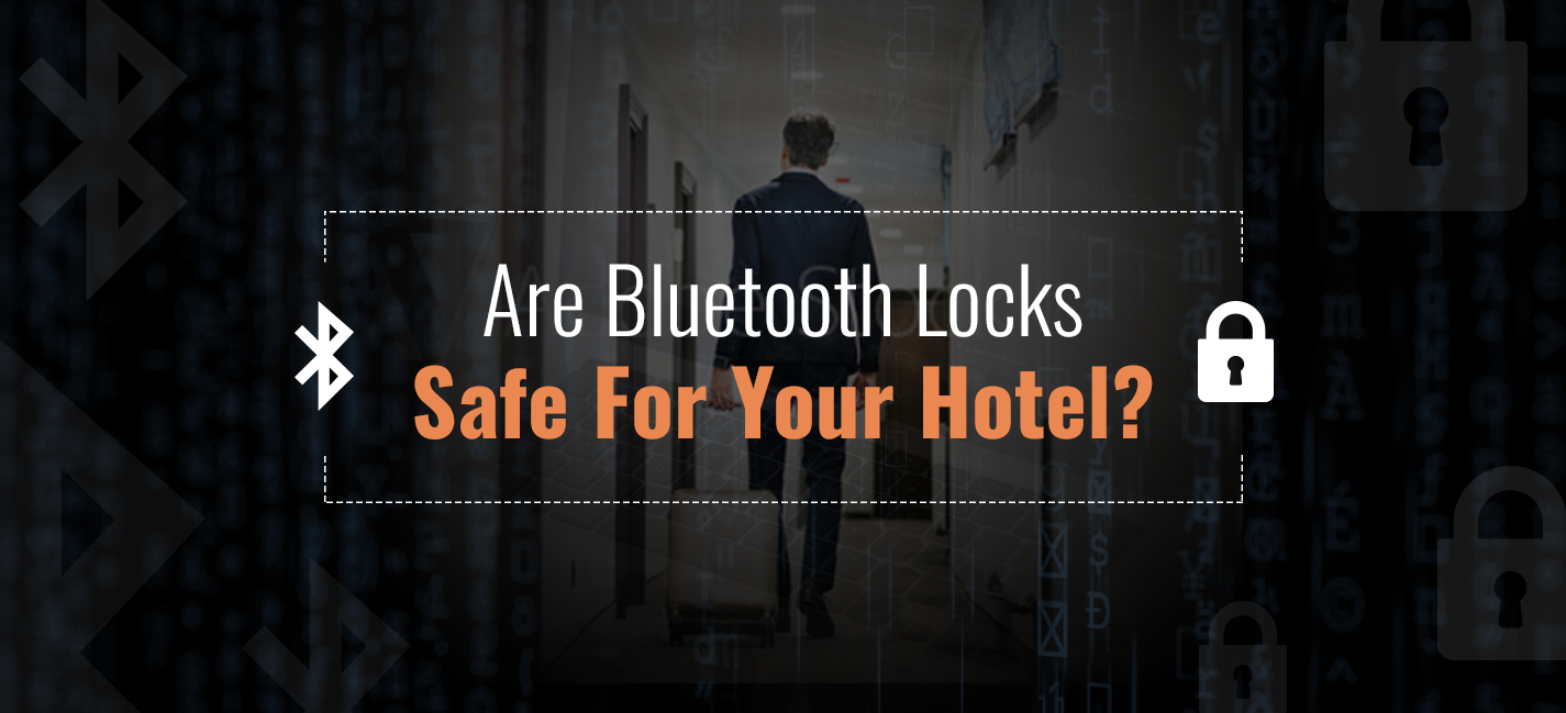OpenKey-Blog_Are-Bluetooth-Locks--Safe-For-Your-Hotel-