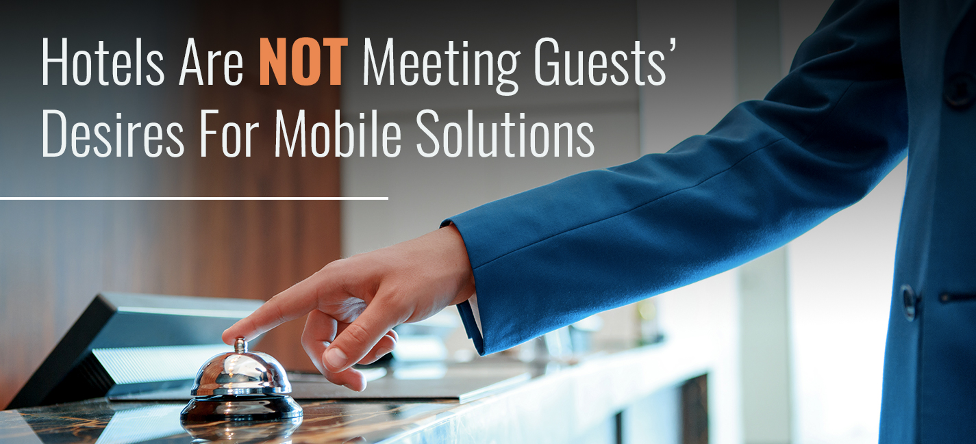 OpenKey-Blog_Hotels-Are-Not-Meeting-Guests'--Desires-For-Mobile-Solutions_Cover