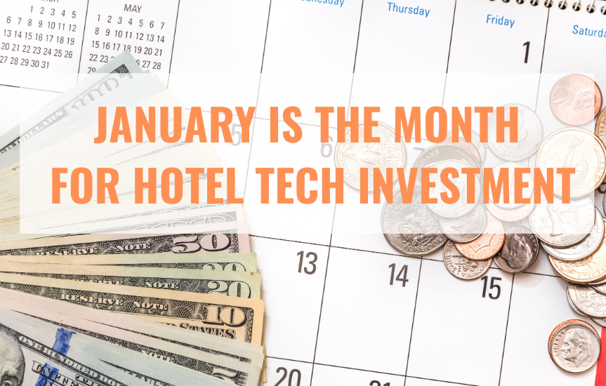 January Is The Month For Hotel Tech Investment