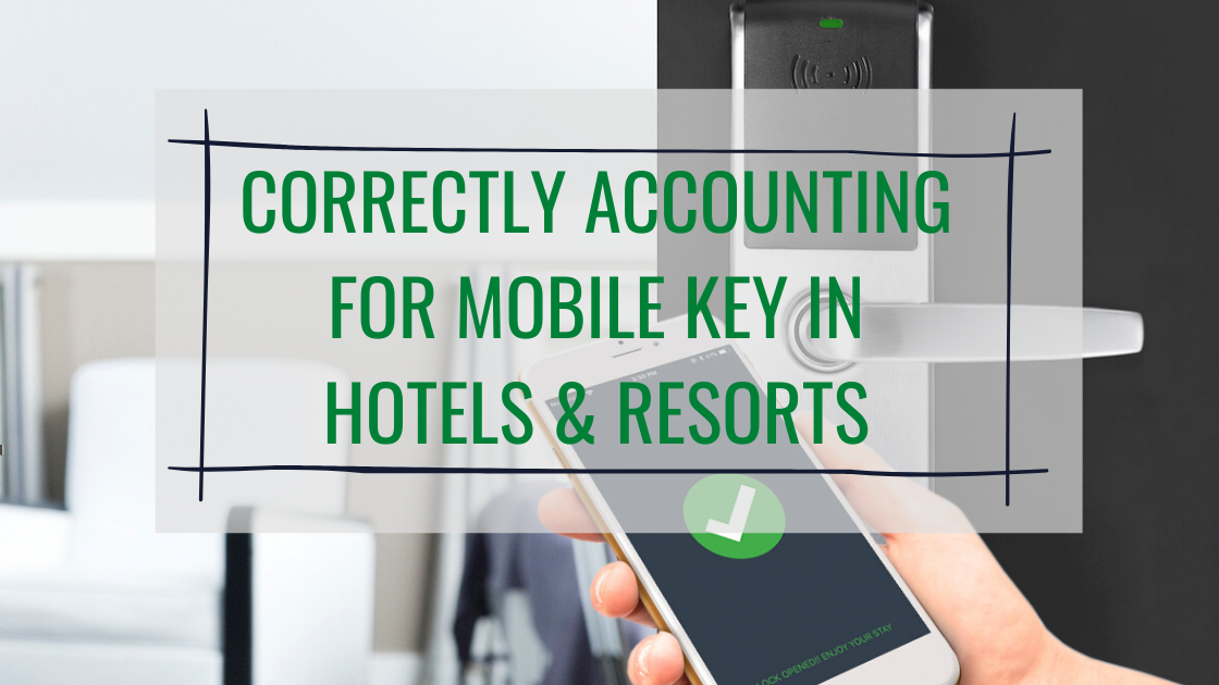 Correctly Accounting For Mobile Key In Hotels & Resorts